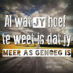 love quotes sayings afrikaans – Love Kawin Falling In Love Quotes, Love Quotes For Him, Love Quotes Pinterest, Wisdom Quotes, Life Quotes, Positive Quotes For Women, Afrikaanse Quotes, Writing Promps, Happy Relationships