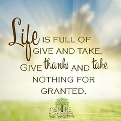 Life is full of give and take