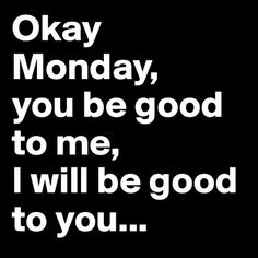 Dear Monday quotes quote monday days of the week monday quotes happy monday monday humor its monday funny monday quotes Happy Monday Quotes, Monday Humor Quotes, Monday Morning Humor, Tuesday Humor, Work Quotes, New Quotes, Funny Quotes, Lady Quotes, Unique Quotes