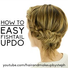 Hair and Make-up by Steph: Easy Fishtail Updo - this looks super easy and she has lots of other great tutorials!
