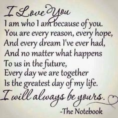 romance the notebook movie quotes Best Love Quotes, Love Quotes For Him, Cute Quotes, Great Quotes, Favorite Quotes, Quotes To Live By, Inspirational Quotes, Husband Quotes, Change Quotes