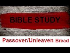 PASSOVER . . . Unleavened Bread Bible Study