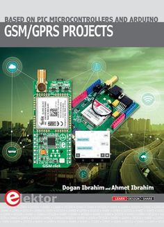 Look inside Elektor's GSM/Projects book. This book is aimed at people who may want to learn how to use the GSM/GPRS modems in microcontroller based projects. Two types of popular microcontroller families are considered in the book: PIC microcontrolle. Pic Microcontroller, Arduino, This Book, Learning, Raspberry, Families, Projects, Popular, People