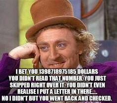 He got me.  That Willy Wonka--such a joker.