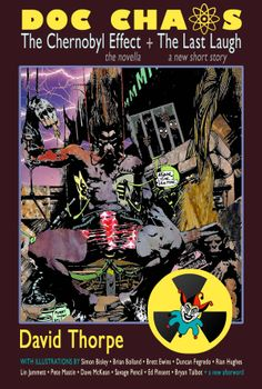 Cover of the ebook edition of David Thorpe's Doc Chaos: The Chernobyl Effect and The Last Laugh. Illustration by Simon Bisley. Dave Mckean, Simon Bisley, The Last Laugh, Nuclear Power, Chernobyl, Books To Buy, Book Cover Design, Book Publishing, Short Stories