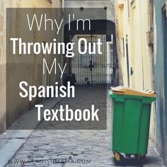 Why I'm throwing out my Spanish textbook and turning to a proficiency-based, acquisition and comprehensible input-driven classroom.