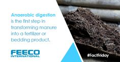 Fact Friday: Anaerobic digestion is the first step in transforming manure into a fertilizer or bedding product. #facts #factoftheday #manure #animalbedding #fertilizer #agriculture