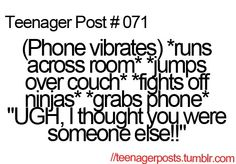 Hahahaha every time! FML....just call me already!  it drives me up the wall when you're not talking to me.