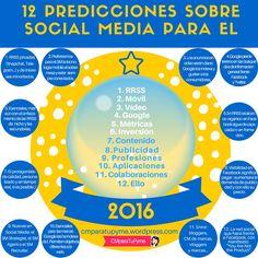 Hola: Una infografía con 12 predicciones sobre Redes Sociales par 2016. Vía Un saludo