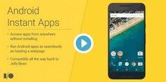 Android Instant Apps está a punto de cambiar mucho la forma de usar nuestros dispositivos Android, pues permite ejecutar aplicaciones Android sin necesidad de instalarlas.