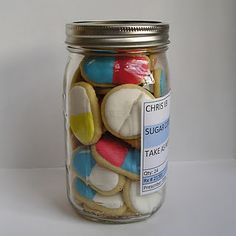 get well jar of sugar cookies shaped and decorated like pills -  put them in a mason jar with RX directions to take one as needed with milk. precious.
