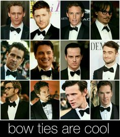 As you can see: bow ties are cool! This is the final proof. Tom Hiddleston, Jensen Ackles, Eddie Redmayne, Johnny Depp, Colin Farrell, John Barrowman, Andrew Scott, Daniel Radcliffe, David Tennant, Robert Downey Jr, Matt Smith, Benedict Cumberbatch