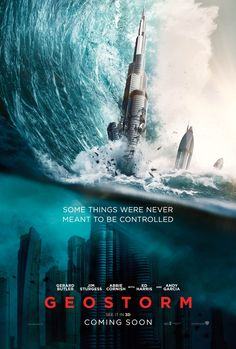 New Poster for Geostorm (2017) | Gerald Butler Abbie Cornish Jim Sturgess Ed Harris and Andy Garcia