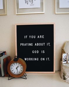 """If you are praying about it God is working on it"" ""the prayer of a righteous man has much power"""