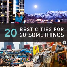 The 20 Best Cities for 20-Somethings- move to one of these cities!