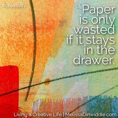 So pull it out and make a mess already! #creativity #truth #joy #art #quote…