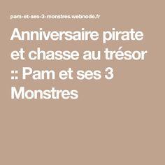 Anniversaire pirate et chasse au trésor :: Pam et ses 3 Monstres