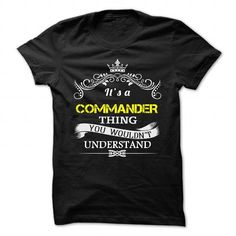 COMMANDER T Shirts, Hoodies. Check price ==► https://www.sunfrog.com/Camping/COMMANDER-109991203-Guys.html?41382