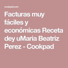 Facturas muy fáciles y económicas Receta dey uMaria Beatriz Perez - Cookpad