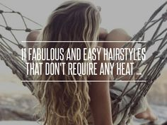 11 Fabulous and Easy Hairstyles That Don't Require Any Heat ... → Hair