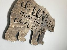 Love you more than I can bear wood sign baby bear rustic woodland nursery bear nursery baby gift forest decor wooden bear baby shower Baby Boy Themes, Girl Nursery Themes, Nursery Signs, Nursery Ideas, Project Nursery, Girl Nurseries, Nursery Inspiration, Woodland Nursery Boy, Bear Nursery