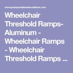 Wheelchair Threshold Ramps- Aluminum - Wheelchair Ramps - Wheelchair Threshold Ramps - Wheelchair Ramps Doorway Transition - Your Special Needs Solutions Store