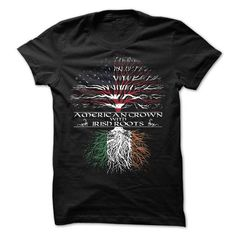 AMERICAN GROWN WITH IRISH ROOTS T-SHIRTS, HOODIES, SWEATSHIRT (19$ ==► Shopping Now)