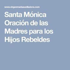 Santa Mónica Oración de las Madres para los Hijos Rebeldes