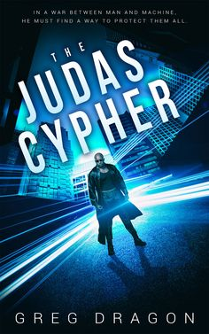 The Judas Cypher (The Synth Crisis Book Love Book, Book 1, Blood And Bone, Things Under A Microscope, It Gets Better, Blade Runner, Great Stories, Thriller, My Books