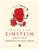 Wouldn't it be wonderful to be able to sit and have a cup of coffee with Einstein? This book allows you to imagine what that might be like!  Over an imaginary coffee with top NASA physicist Carlos Calle, Einstein tells all about his revolutionary work on relativity, quest for a grand unifying theory of the cosmos and more. -