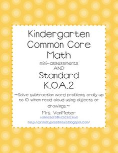 Free things are always worth a try. Here's a set of kindergarten mini assessments for the Common Core standard - Solve subtraction word problems orally up to 10 when read aloud using objects or drawings. Math Classroom, Kindergarten Math, Teaching Math, Future Classroom, Classroom Ideas, Common Core Math, Common Core Standards, Math Resources, Math Activities