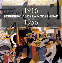 Experiencias de la modernidad, 1916-1956 / [textos, Simón Marchán Fiz... (et al.)]