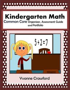 The Common Core Organizer, Assessment Guide and Portfolio for Kindergarten Mathematics is full of tools that you can use organize portfolios and assess Kindergarten Common Core mathematics skills to your class throughout the school year.  $