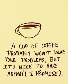 At least it helps you think things through Coffee Talk, Coffee Is Life, I Love Coffee, My Coffee, Coffee Cups, Coffee Lovers, Coffee Break, Monday Coffee, Happy Coffee