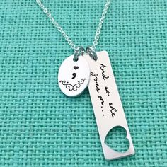 "Semicolon Project ""And so she goes on..."" and "";"" - hand stamped by Eight9 Designs"