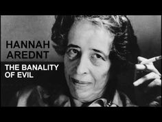 Hannah Arendt And The Banality Of Evil (Podcast) - YouTube