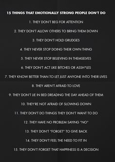 15 things that emotionally strong people DON'T do. This is rather sweet.