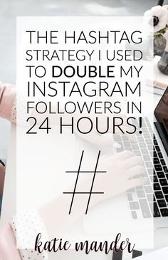 The Instagram hashtag strategy that I used to double my followers in 24 hours!