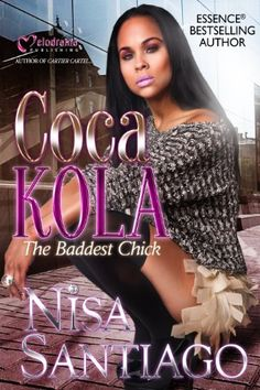 """Read """"Coca Kola The Baddest Chick"""" by Nisa Santiago with Rakuten Kobo. Steady Schemin'Harlem honeys Apple and Kola are back and cutthroat as ever, and serving The City That Never Sleeps with . I Love Books, Great Books, Books To Read, My Books, Reading Books, Urban Fiction Books, Black Authors, Happy Reading, Paperback Books"""