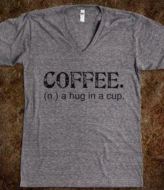 Coffee. A Hug in a Cup. Tee (Artistamp) #T_Shirt #Coffee