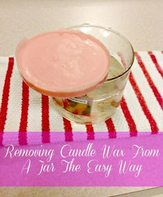 Domesticability: Removing Wax From A Candle Jar