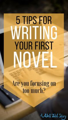 """Writing your first novel can be intimidating. Here are five tips to help get you started and stick it out until you reach """"the end""""."""