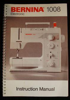 Bernina+User+Manual | ... about Bernina 1008 SEWING MACHINE plus 5 Feet & Original Bound Manual