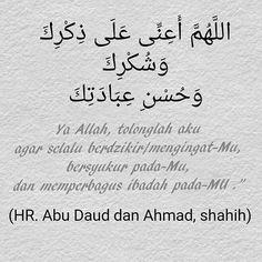 Ya Allah.. tolonglah aku agar selalu berdzikir kepada-Mu, bersyukur kepada-Mu, dan memperbagus ibadah kepada-Mu. Doa Islam, Self Reminder, Islamic Quotes, Quran, Feel Good, Allah, Muslim, Qoutes, Feelings