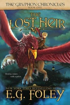 The Lost Heir (The Gryphon Chronicles, Book 1) by E.G. Foley