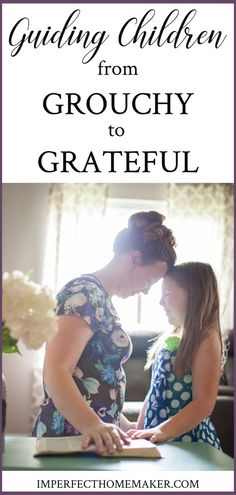 Guiding children from grouchy to grateful can be done! With patient teaching you can help your child lose the attitude and be thankful instead. Christian Homemaking, Christian Parenting, Parenting Books, Kids And Parenting, Parenting Tips, Peaceful Parenting, Gentle Parenting, Toddler Chores, Grateful