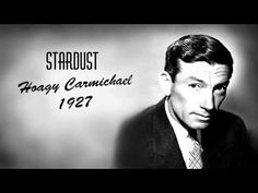Stardust by Hoagy Carmichael Music Film, My Music, Hoagy Carmichael, Happy Song, Book Sites, As Time Goes By, Old Song, Video Film, Kinds Of Music