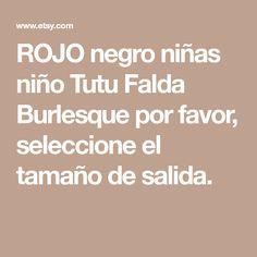 ROJO negro niñas niño Tutu Falda Burlesque por favor, seleccione el tamaño de salida.