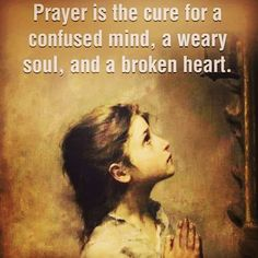 Prayer Is The Cure Being Good, Jesus Saves, Heart And Mind, Save Image, Trust God, Wallpaper Quotes, True Quotes, Jesus Christ, The Cure