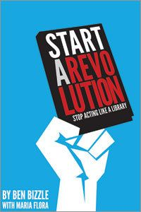 Start+a+Revolution:+Stop+Acting+Like+a+Library